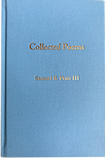 Collected Poems by Samuel B. Pratt