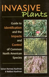 bookcover Invasive Plants, Guide to the Identification and the Impacts and Control of Common North American Species by Sylvan Ramsey Kaufman with Wallace Kaufman