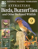 bookcover National Wildlife Federation Attracting Birds, Butterflies and Other Backyard Wildlife by David Mizejewski
